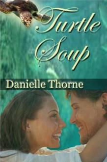 Turtle Soup - Danielle Thorne