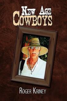 New Age Cowboys - Roger Kriney
