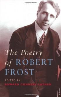 The Poetry Of Robert Frost - Robert Frost