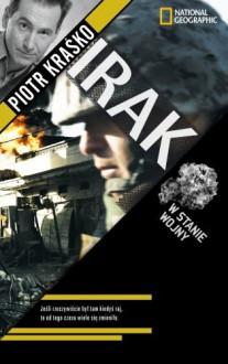 Irak. W stanie wojny - Piotr Kraśko