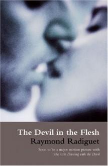The Devil in the Flesh - Raymond Radiguet