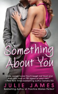 Something About You (FBI, #1) - Julie James