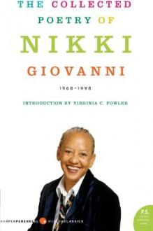 The Collected Poetry, 1968-1998 - Nikki Giovanni,Virginia C. Fowler