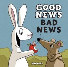 Good News, Bad News - Jeff Mack