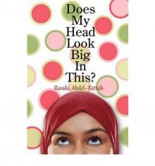 Does My Head Look Big in This? - Randa Abdel-Fattah