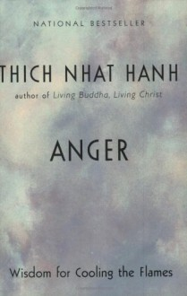 Anger: Wisdom for Cooling the Flames - Thích Nhất Hạnh