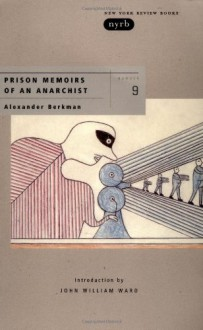 Prison Memoirs of an Anarchist - Alexander Berkman, John William Ward