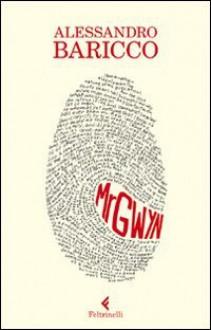 Mr Gwyn - Alessandro Baricco