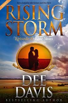 Blue Skies, Season 2, Episode 8 - Dee Davis, Julie Kenner