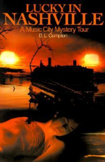 Lucky in Nashville - D.L. Compton