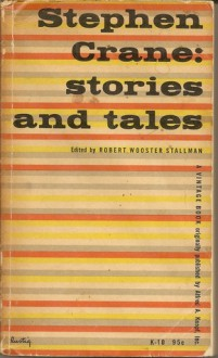 Stories and Tales - Stephen Crane, Robert Wooster Stallman