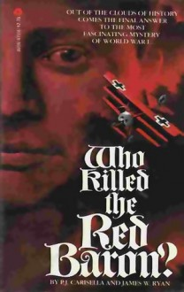 Who Killed the Red Baron? - P.J. Carisella, James W. Ryan