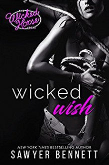 Wicked Wish (The Wicked Horse Vegas Book 2) - Sawyer Bennett