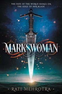 Markswoman - Rati Mehrotra