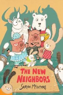 The New Neighbors - Sarah McIntyre