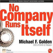 No Company Runs Itself - Michael F. Golden