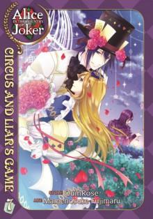 Alice in the Country of Joker: Circus and Liar's Game, Vol. 7 - QuinRose,Mamenosuke Fujimaru,Angela Liu