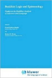Buddhist Logic and Epistemology: Studies in the Buddhist Analysis of Inference and Language - Bimal Krishna Matilal