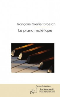 Le piano maléfique (French Edition) - Fran Grenier