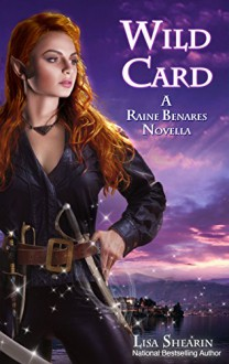 Wild Card (Raine Benares) - Lisa Shearin