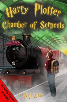 Harry Plotter and The Chamber of Serpents, A Harry Potter Secret Parody - MJ Ware