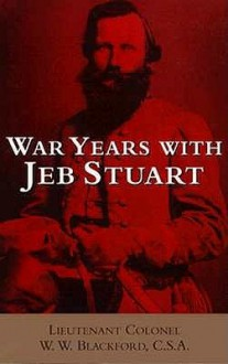 War Years With Jeb Stuart (Civil War Paperbacks) - W.W. Blackford