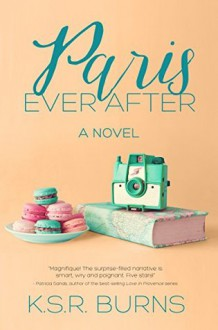 Paris Ever After - K.S.R. Burns