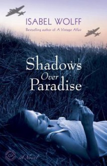 Shadows Over Paradise - Isabel Wolff
