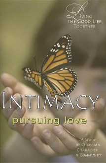 Intimacy Study & Reflection Guide: Pursuing Love - M. Garlinda Burton
