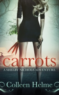 Carrots - Colleen Helme