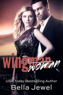 Wingman [Woman] - Bella Jewel