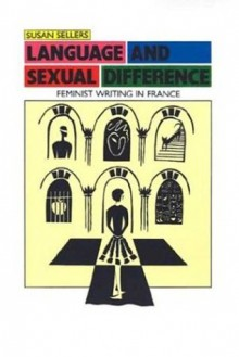Language and Sexual Difference: Feminist Writing in France - Susan Sellers
