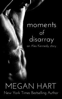 Moments of Disarray - Megan Hart