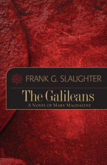 The Galileans - Frank G. Slaughter