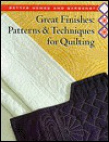 Great Finishes: Patterns & Techniques for Quilting (Better Homes and Gardens Creative Quilting Collection) - Better Homes and Gardens