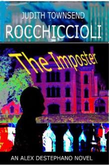 The Imposter (Alex Destephano) - Judith Townsend Rocchiccioli,Jen Mandell,Eric Blumensen