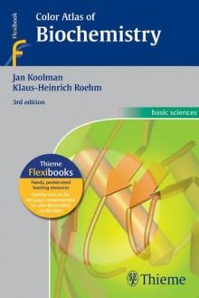 Color Atlas of Biochemistry - Jan Koolman, Klaus Heinrich Roehm