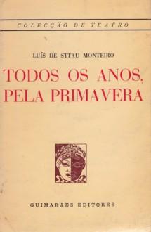 Todos os anos, pela primavera - Luís de Sttau Monteiro