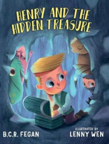Henry and the Hidden Treasure - B.C.R. Fegan,Lenny Wen