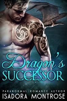Dragon's Successor - Isadora Montrose
