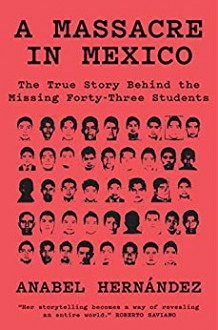 A Massacre in Mexico - John Washington,Anabel Hernandez