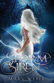 Storm Siren (The Storm Siren Trilogy) - Mary Weber