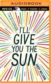 I'll Give You the Sun - Jandy Nelson, Jesse Bernstein, Julia Whelan