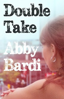 Double Take - Abby Bardi