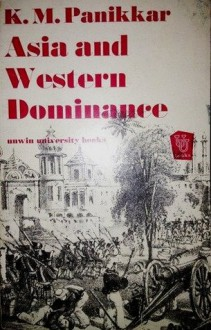 Asia and Western Dominance - K.M. Panikkar