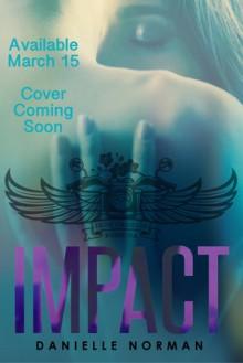 Impact - Danielle Norman