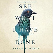 See What I Have Done - Sarah Schmidt,Jennifer Woodward,Erin Hunter,Garrick Hagon
