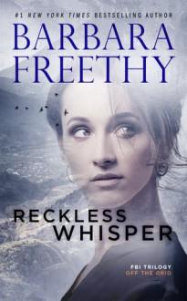 Reckless Whisper - Barbara Freethy