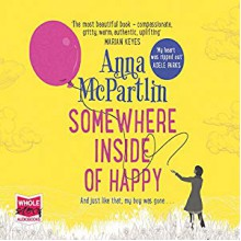 Somewhere inside of happy - Anna McPartlin