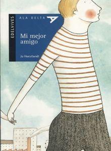 Mi Mejor Amigo/ My Best Friend (Ala Delta: Serie Azul/ Hang Gliding: Blue Series) (Spanish Edition) - Jo Hoestlandt, Elena Odriozola, Elena del Amo